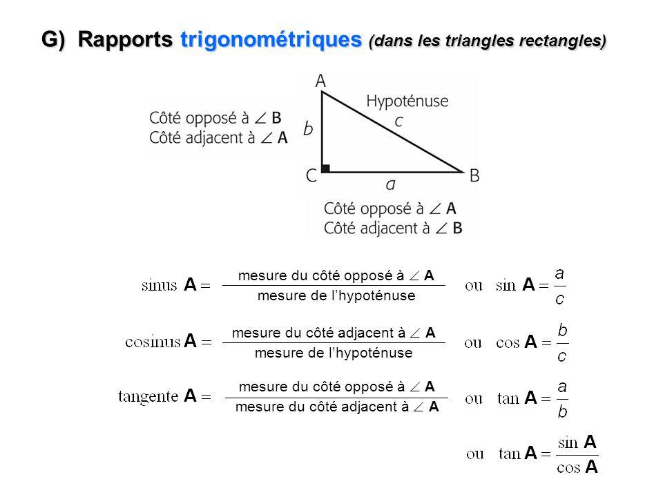 G) Rapports trigonométriques (dans les triangles rectangles) mesure du côté opposé à A mesure de lhypoténuse mesure du côté adjacent à A mesure de lhy