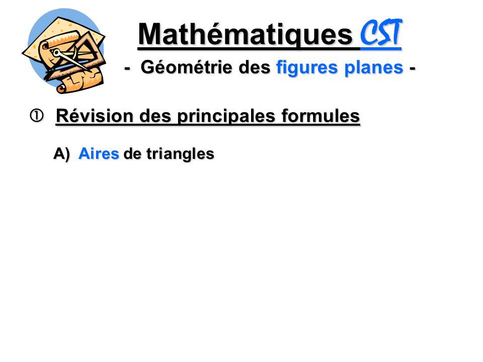 2 Mathématiques CST - Géométrie des figures planes - Figures planes équivalentes Figures planes équivalentes Deux figures planes sont équivalentes si elles ont la même aire.