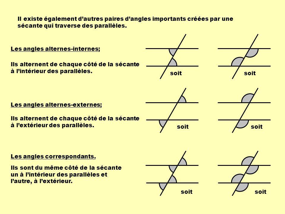 Il existe également dautres paires dangles importants créées par une sécante qui traverse des parallèles. Les angles alternes-internes; Les angles alt