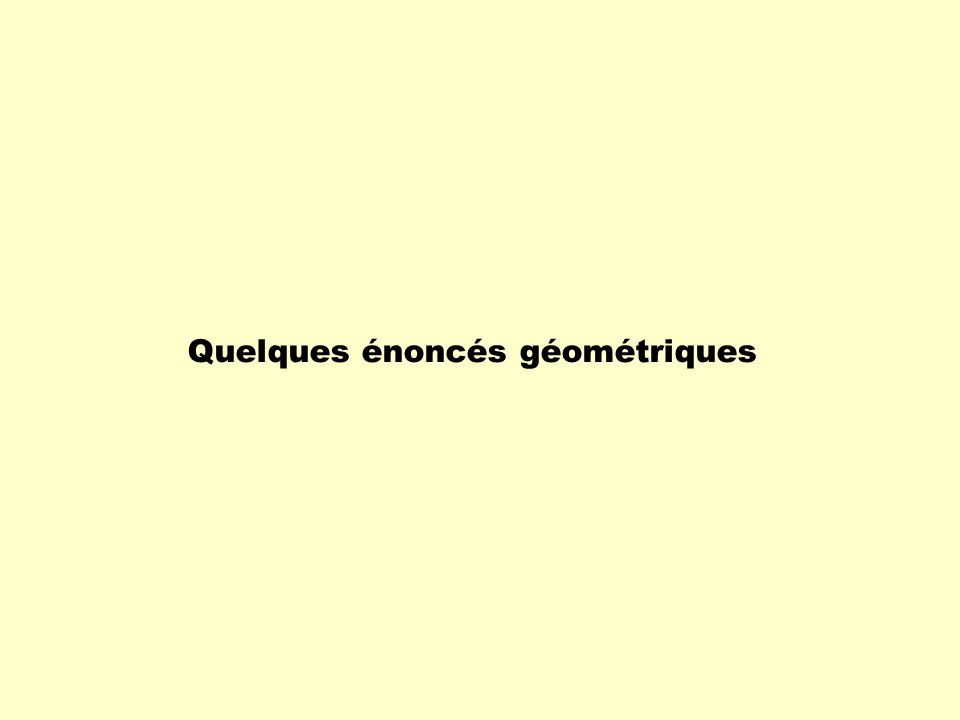 Une des activités de la géométrie consiste à démontrer certains faits concernant les situations géométriques.
