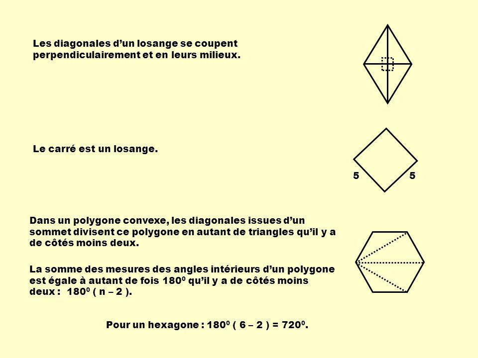 Les diagonales dun losange se coupent perpendiculairement et en leurs milieux.