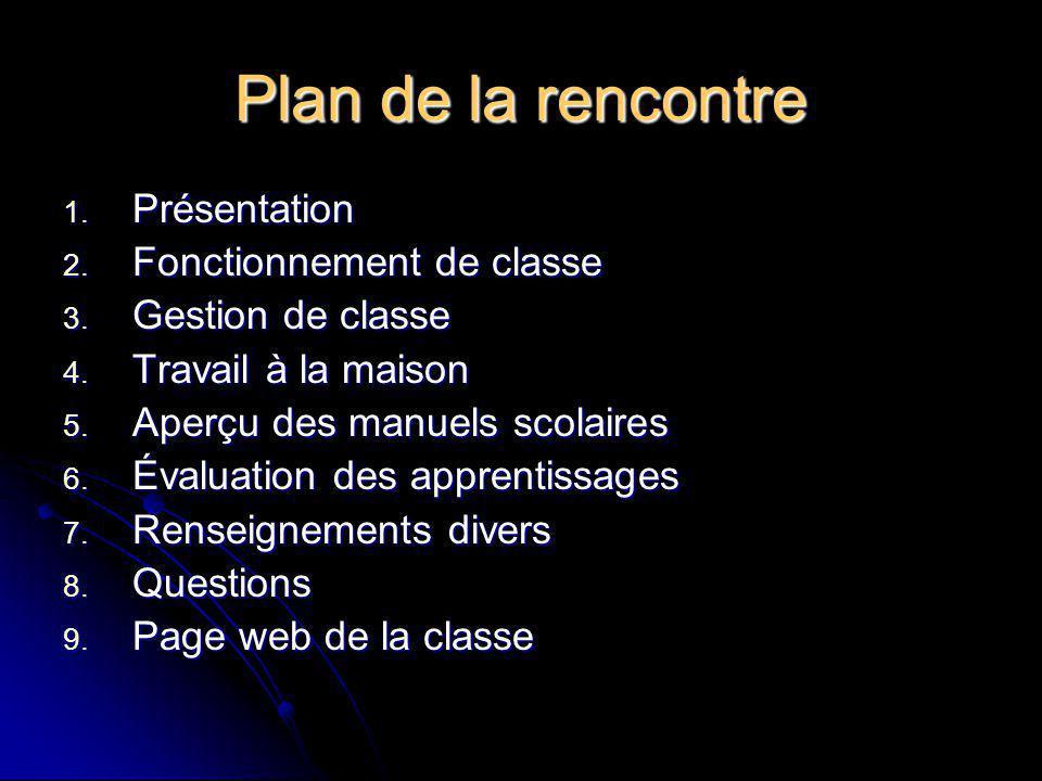 Plan de la rencontre 1.Présentation 2. Fonctionnement de classe 3.