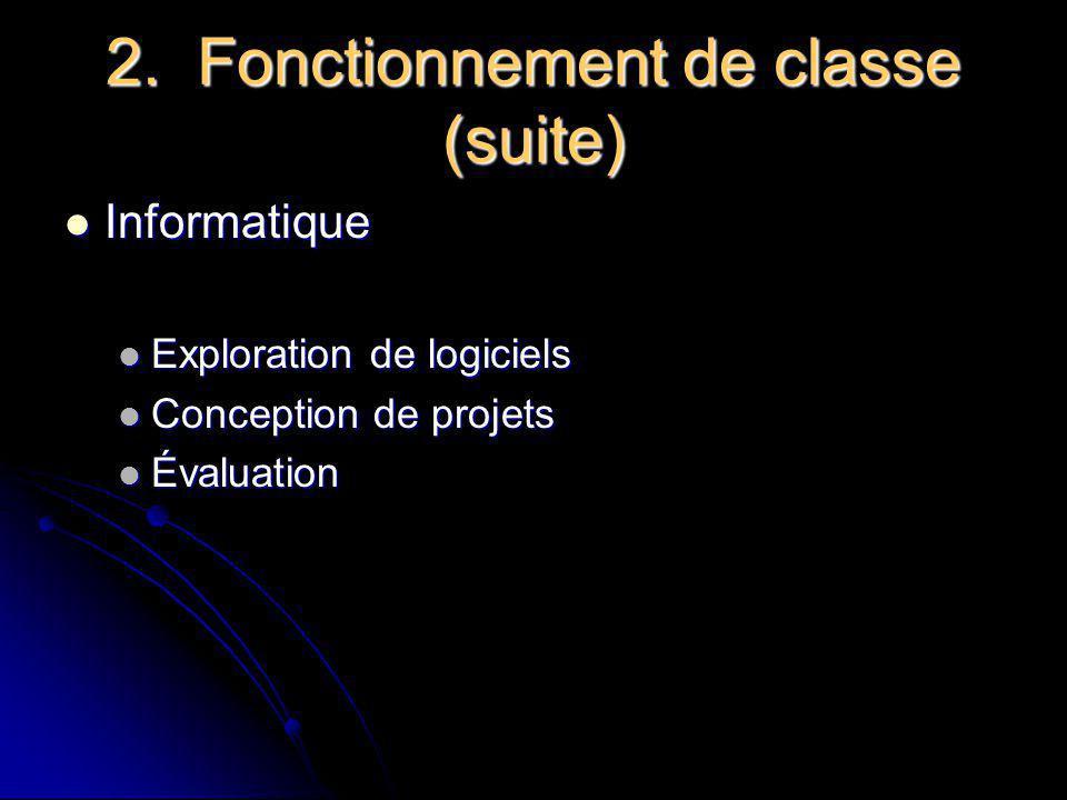 2. Fonctionnement de classe Routine (lecture, collation, relaxation, souliers) Routine (lecture, collation, relaxation, souliers) Équipes ou place dan