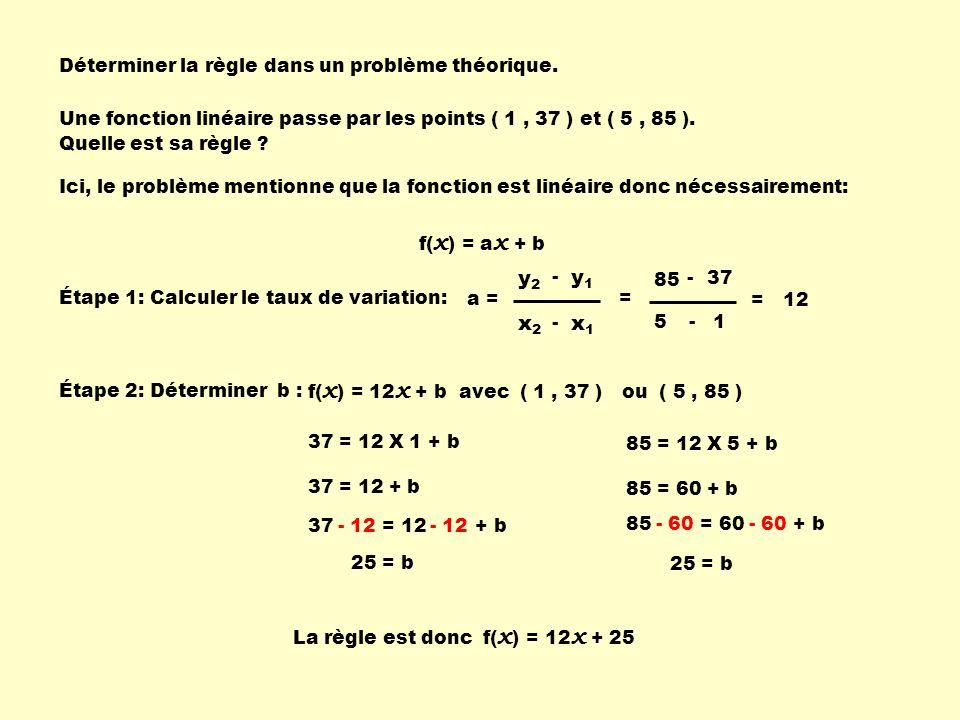 85 = 60 + b 37 = 12 + b- 12 Déterminer la règle dans un problème théorique.