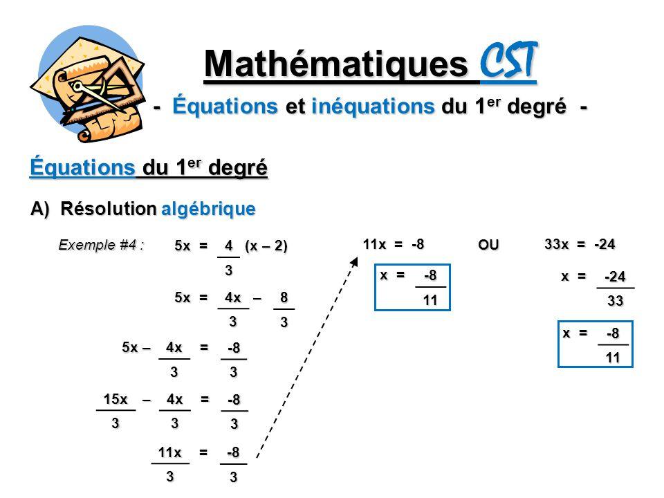 Mathématiques CST - Équations et inéquations du 1 er degré - Équations du 1 er degré B) Représentation graphique 1 1 Exemple #1 : y = 2x – 4 Lordonnée à lorigine est -4 Le taux de variation est 2 En analysant la fonction…