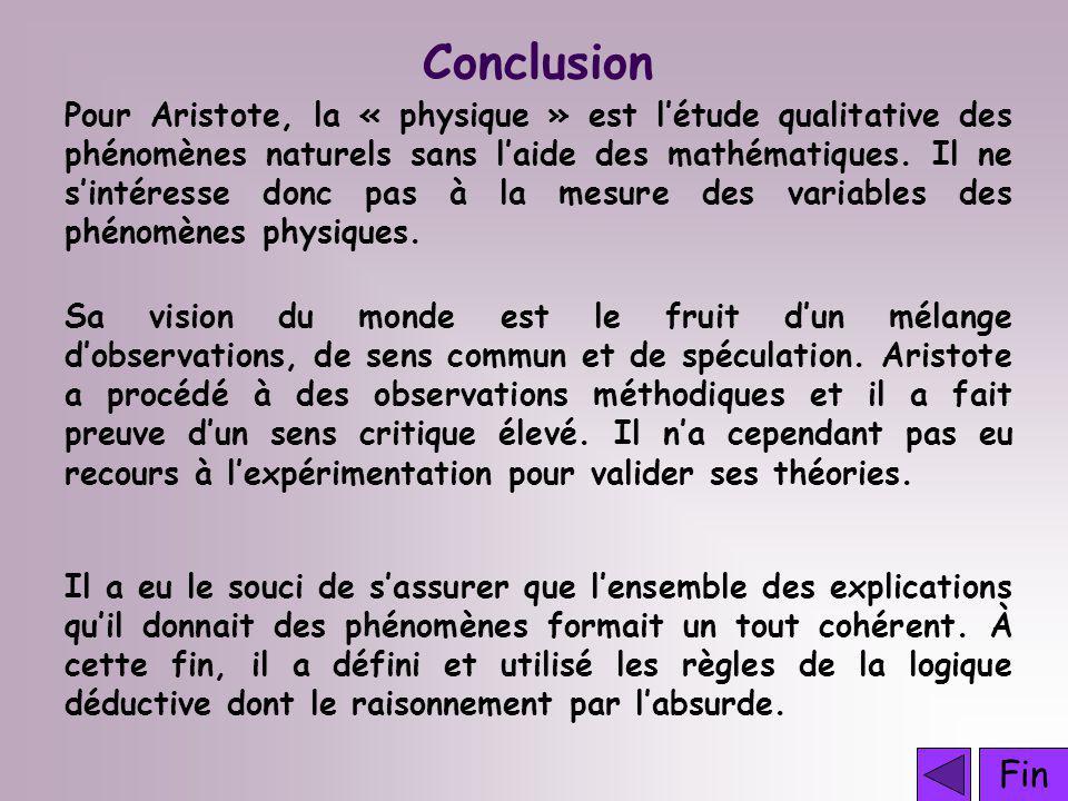 Pour Aristote, la « physique » est létude qualitative des phénomènes naturels sans laide des mathématiques.