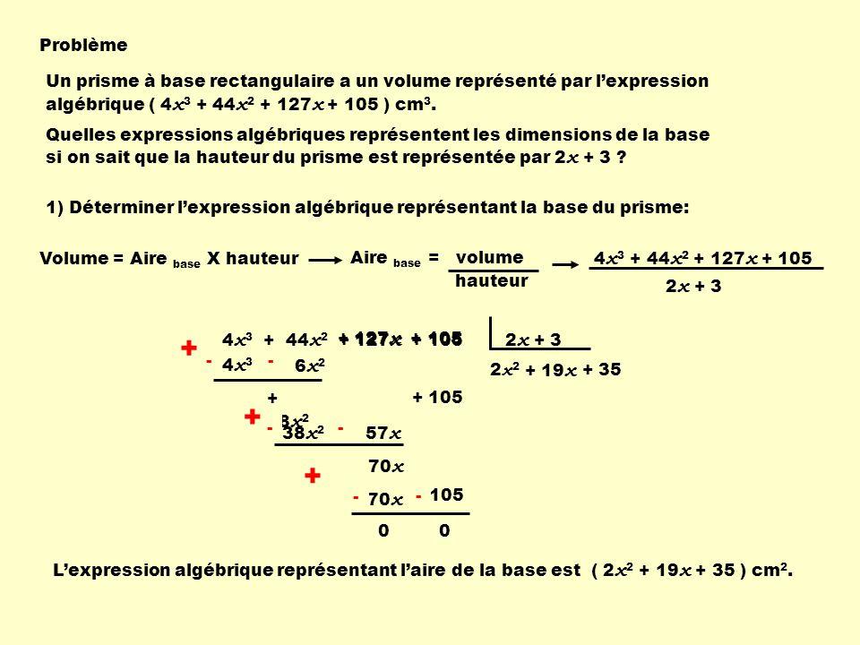 Un prisme à base rectangulaire a un volume représenté par lexpression algébrique ( 4 x 3 + 44 x 2 + 127 x + 105 ) cm 3.