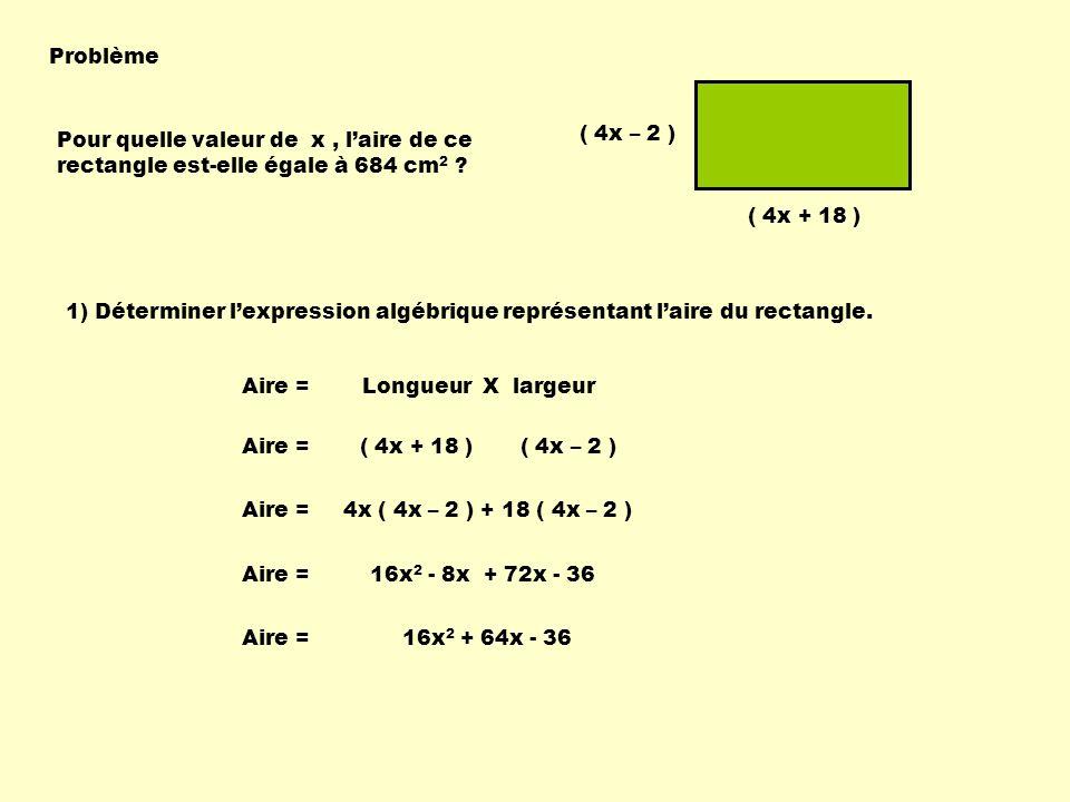 Problème Pour quelle valeur de x, laire de ce rectangle est-elle égale à 684 cm 2 .