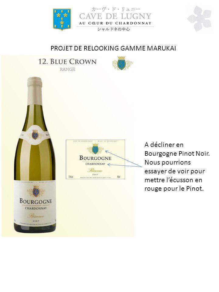 PROJET DE RELOOKING GAMME MARUKAI A décliner en Bourgogne Pinot Noir.