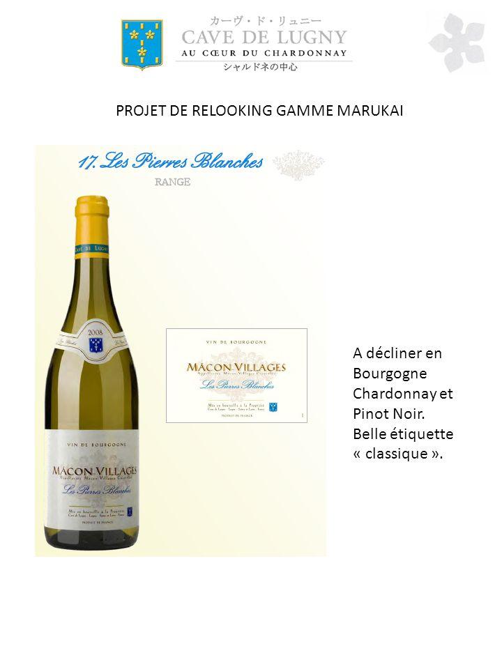 PROJET DE RELOOKING GAMME MARUKAI A décliner en Bourgogne Chardonnay et Pinot Noir.