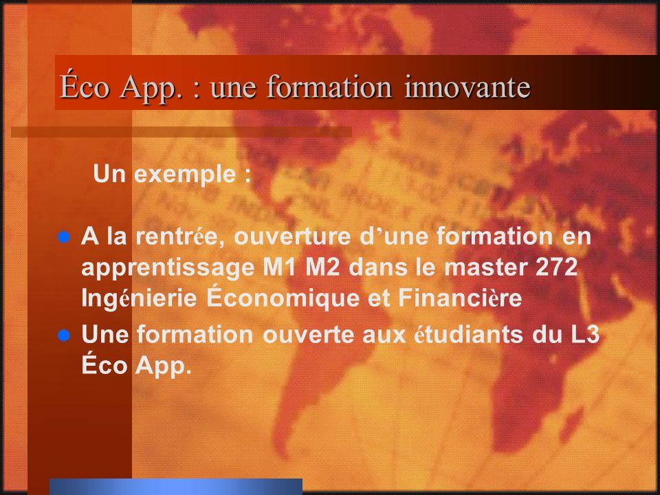 Éco App. : une formation innovante Éco App. : une formation innovante A la rentrée, ouverture dune formation en apprentissage M1 M2 dans le master 272