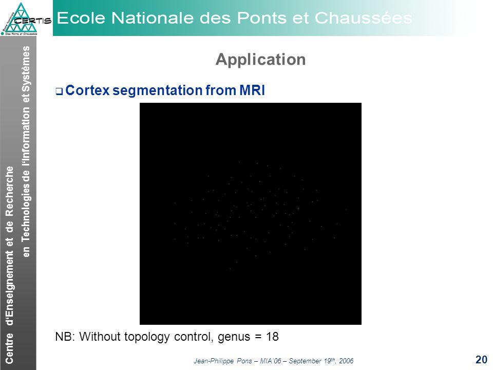 Centre dEnseignement et de Recherche en Technologies de lInformation et Systèmes Jean-Philippe Pons – MIA06 – September 19 th, 2006 20 Application Cor