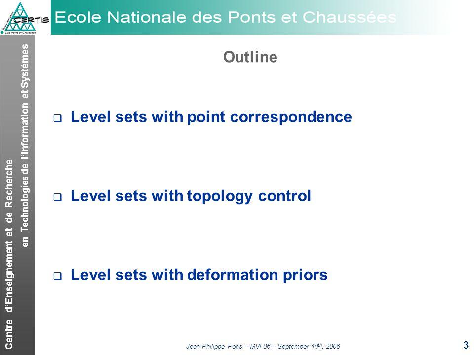 Centre dEnseignement et de Recherche en Technologies de lInformation et Systèmes Jean-Philippe Pons – MIA06 – September 19 th, 2006 3 Outline Level se