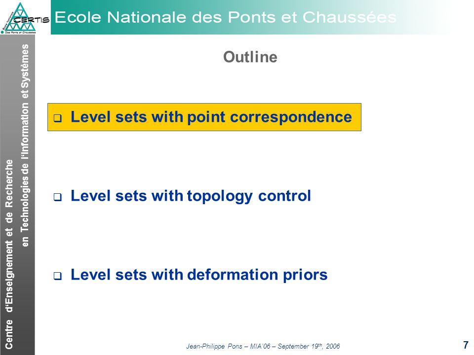 Centre dEnseignement et de Recherche en Technologies de lInformation et Systèmes Jean-Philippe Pons – MIA06 – September 19 th, 2006 7 Outline Level se