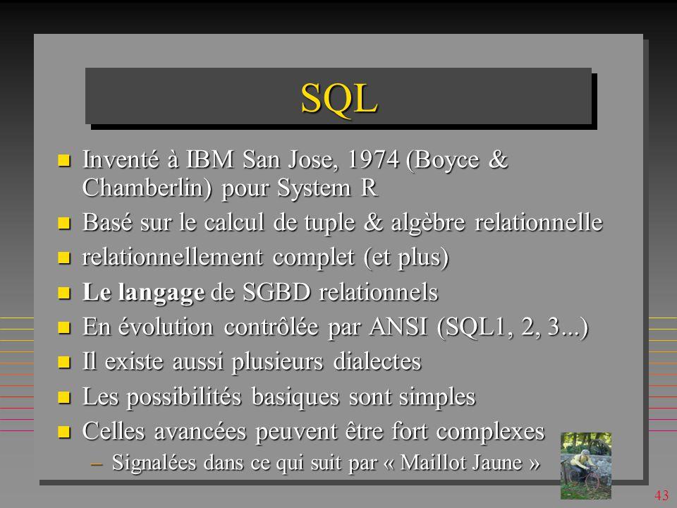 42 Manipulation de Données Relationnelles Deux langages dominants Deux langages dominants SQL SQL Interface de commande Interface de commande Calcul de tuple Calcul de tuple QBE QBE Interface interactive graphique Interface interactive graphique Calcul de domaine Calcul de domaine