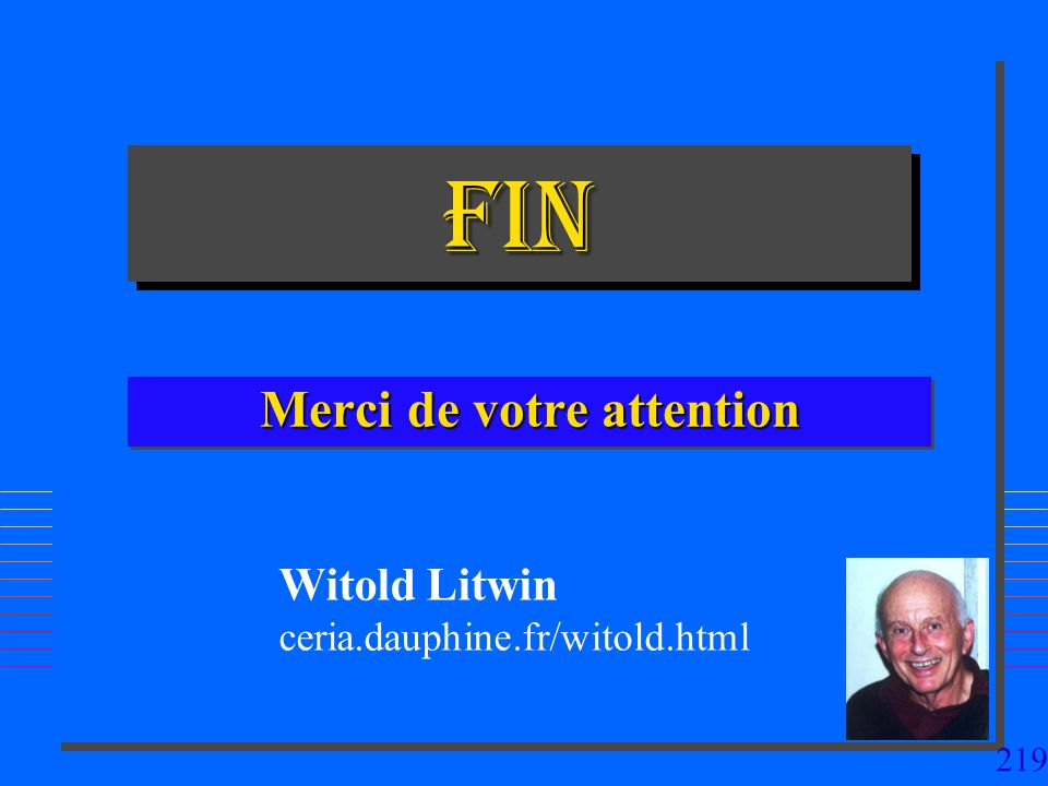 219 FINFIN Merci de votre attention Witold Litwin ceria.dauphine.fr/witold.html
