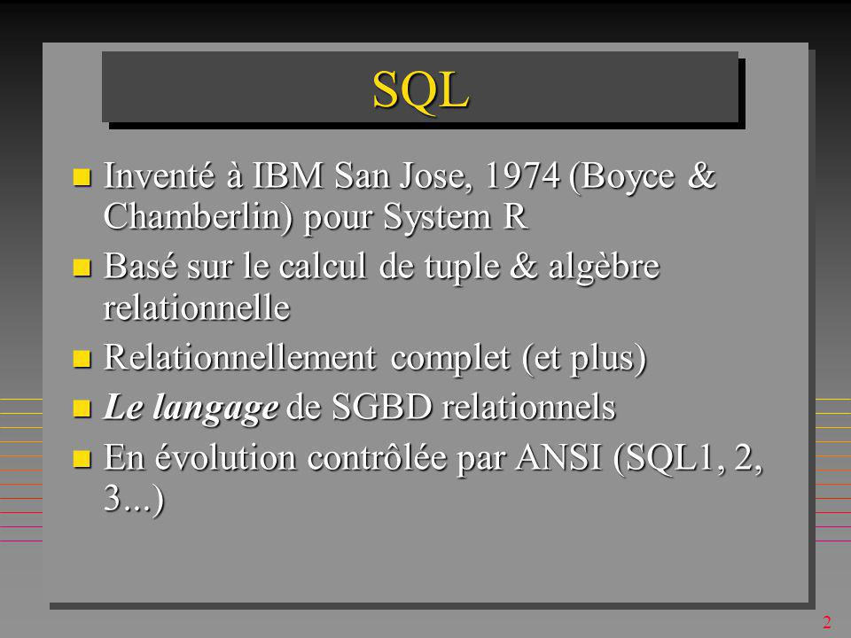 12 ALTER & DROP TABLE ALTER TABLE S ADD DISCOUNT SMALLINT ; n certains systèmes: ALTER TABLE S DROP DISCOUNT SMALLINT ; ALTER TABLE S RENAME SNAME NAME ;.....