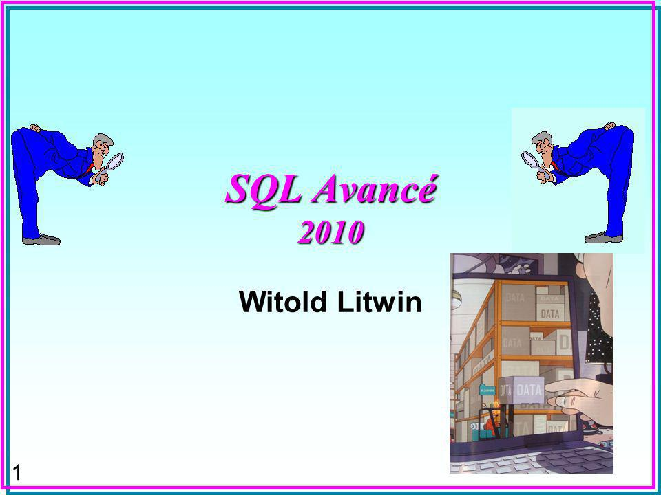 1 SQL Avancé 2010 Witold Litwin