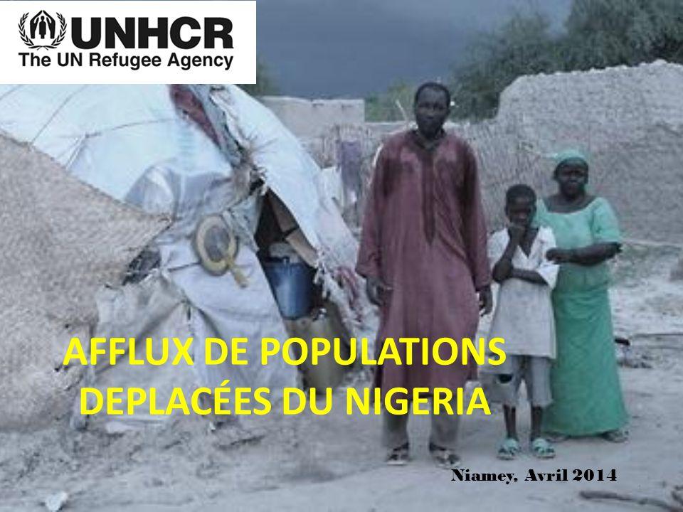 AFFLUX DE POPULATIONS DEPLACÉES DU NIGERIA 1 Niamey, Avril 2014