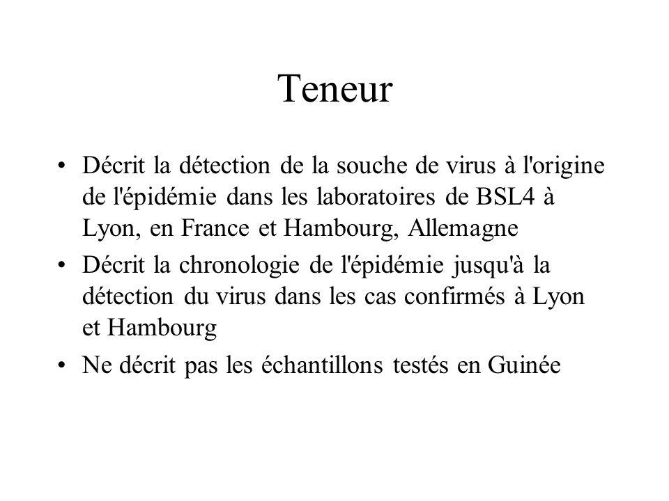 Teneur Décrit la détection de la souche de virus à l'origine de l'épidémie dans les laboratoires de BSL4 à Lyon, en France et Hambourg, Allemagne Décr
