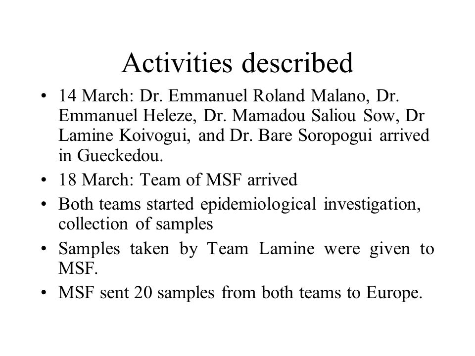 Activities described 14 March: Dr. Emmanuel Roland Malano, Dr. Emmanuel Heleze, Dr. Mamadou Saliou Sow, Dr Lamine Koivogui, and Dr. Bare Soropogui arr