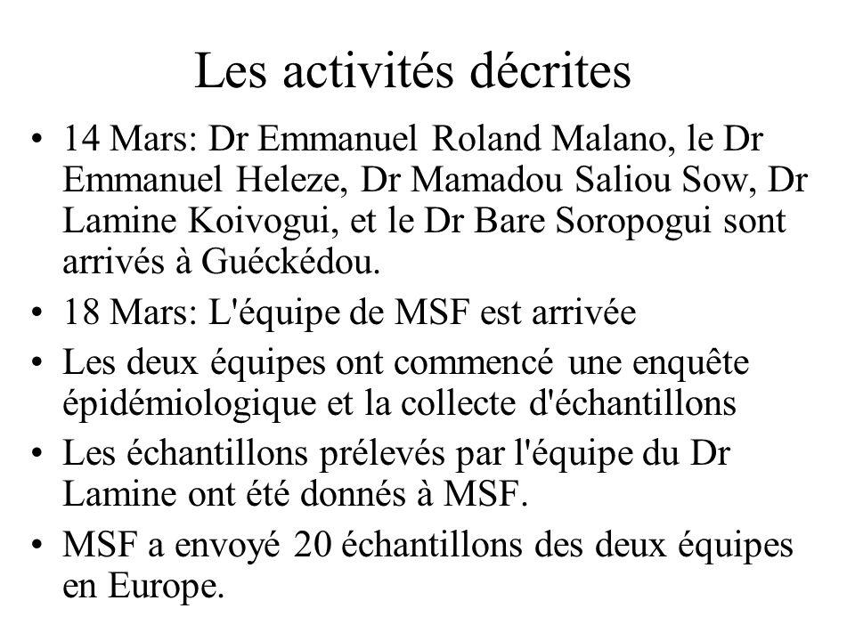 Les activités décrites 14 Mars: Dr Emmanuel Roland Malano, le Dr Emmanuel Heleze, Dr Mamadou Saliou Sow, Dr Lamine Koivogui, et le Dr Bare Soropogui s
