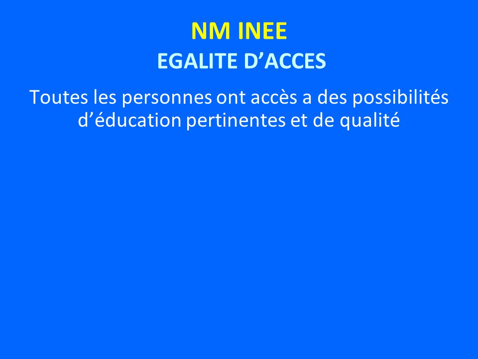 NM INEE EGALITE DACCES Toutes les personnes ont accès a des possibilités déducation pertinentes et de qualité