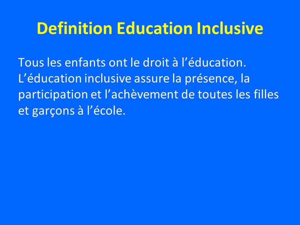 Definition Education Inclusive Tous les enfants ont le droit à léducation.