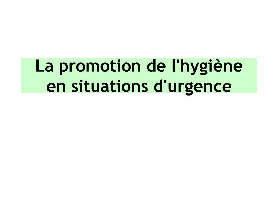 La promotion de l'hygiène en situations d'urgence