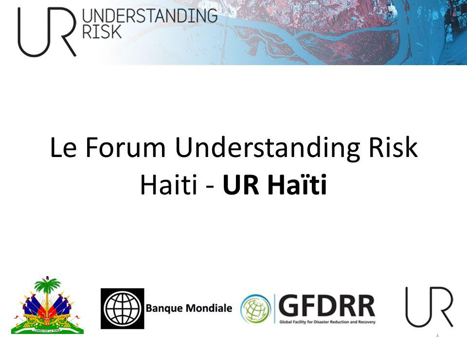 Le Forum Understanding Risk Haiti - UR Haïti 1