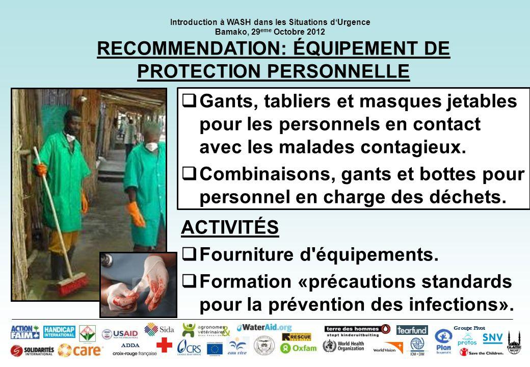 Groupe Pivot ADDA Introduction à WASH dans les Situations dUrgence Bamako, 29 eme Octobre 2012 RECOMMENDATION: EAUX USÉES Pas de présence deaux usées stagnantes dans lenvirons.