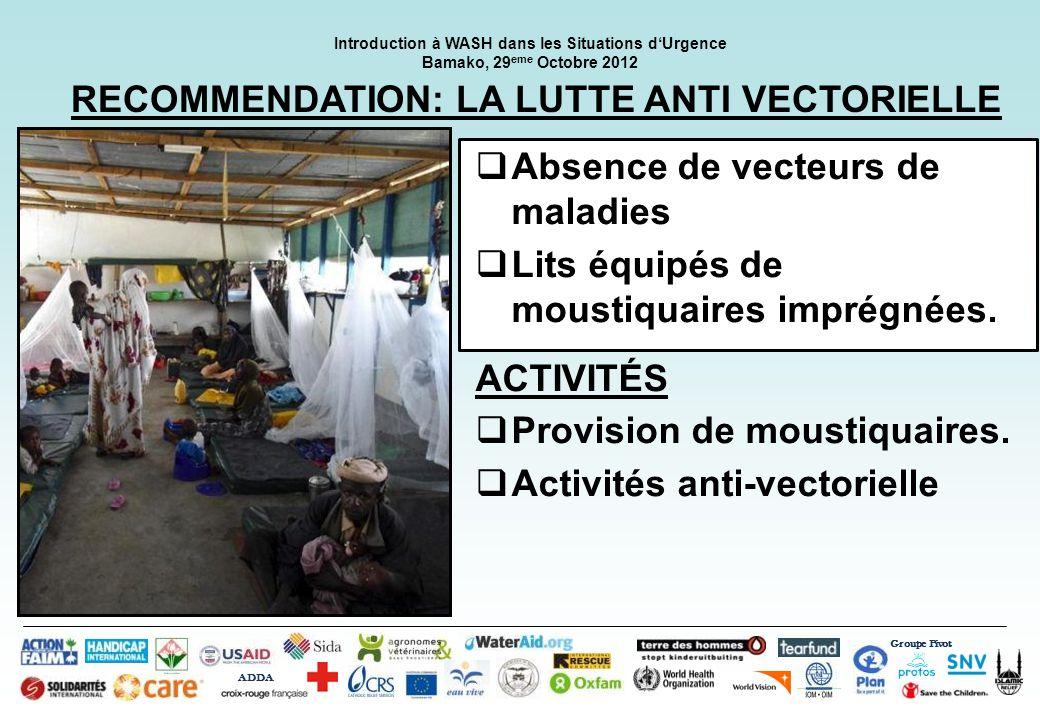 Groupe Pivot ADDA Introduction à WASH dans les Situations dUrgence Bamako, 29 eme Octobre 2012 RECOMMENDATION: HYGIÈNE ALIMENTAIRE Toute nourriture est préparée et stockée de manière à réduire le risque de transmission de maladies.