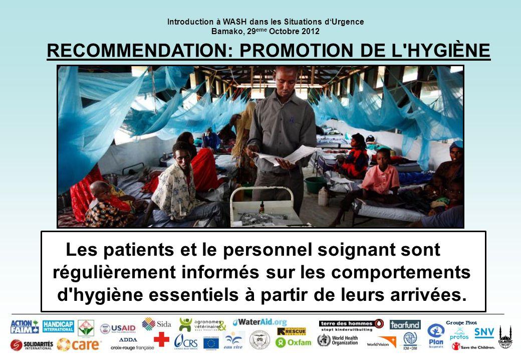 Groupe Pivot ADDA Introduction à WASH dans les Situations dUrgence Bamako, 29 eme Octobre 2012 MALI - RECOMMENDATIONS: NOTE TECHNIQUE