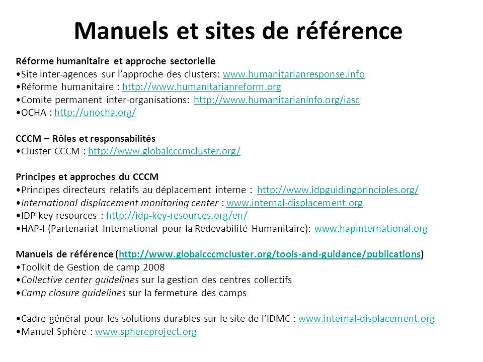 Manuels et sites de référence Réforme humanitaire et approche sectorielle Site inter-agences sur lapproche des clusters: www.humanitarianresponse.info