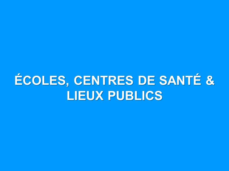 16 ÉCOLES, CENTRES DE SANTÉ & LIEUX PUBLICS