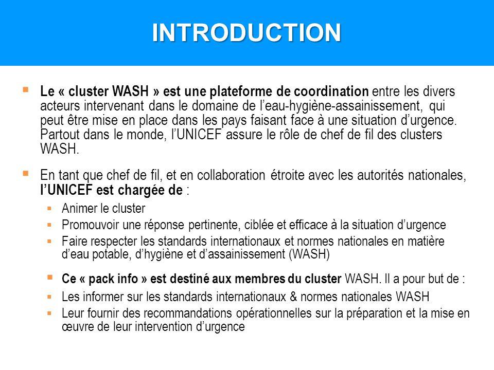 Introduction Le « cluster WASH » est une plateforme de coordination entre les divers acteurs intervenant dans le domaine de leau-hygiène-assainissemen