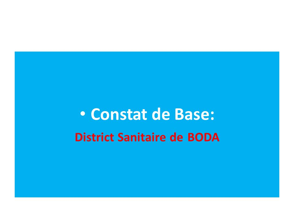 Constat de Base: District Sanitaire de BODA