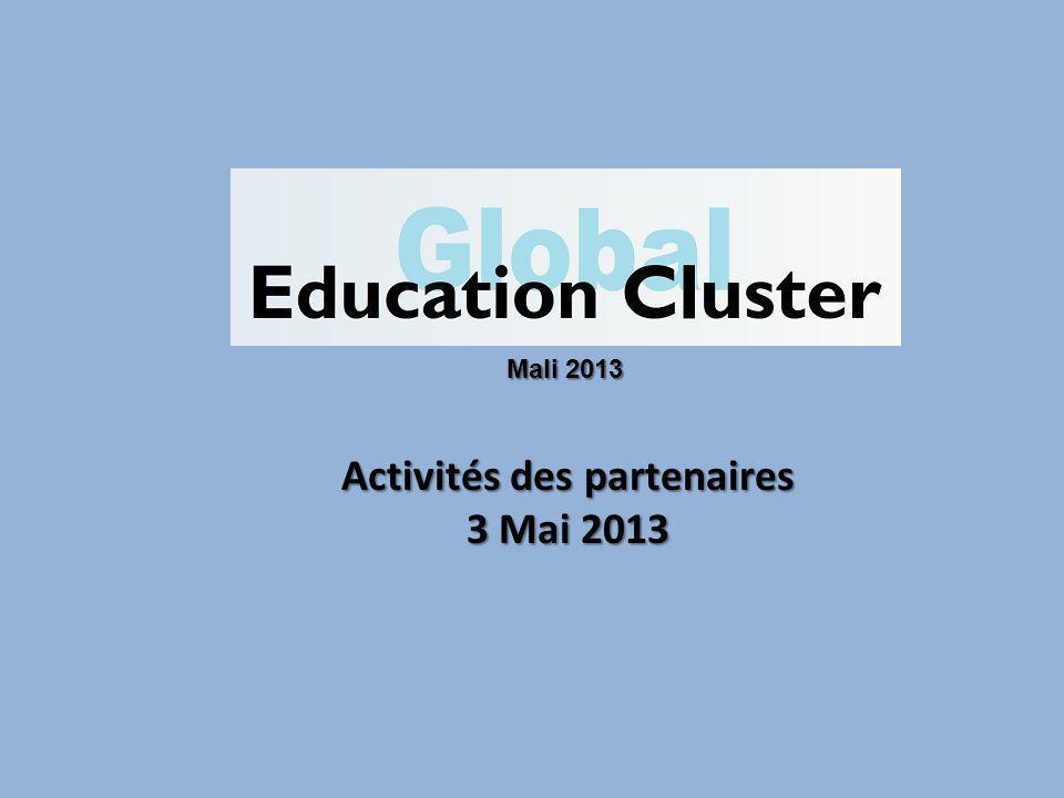 Activités des partenaires 3 Mai 2013 Mali 2013
