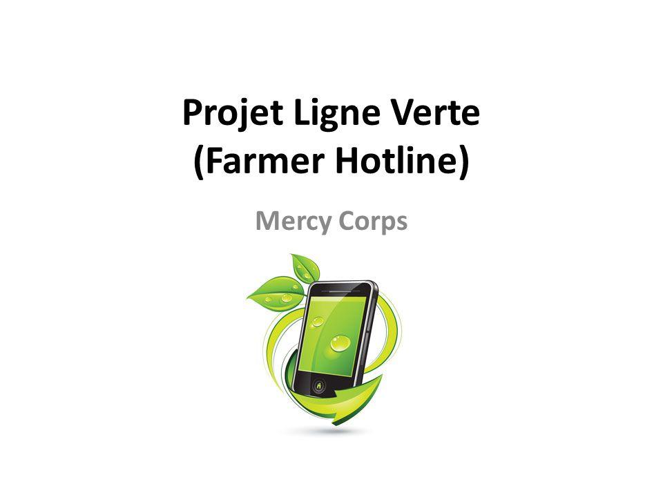 Projet Ligne Verte (Farmer Hotline) Mercy Corps