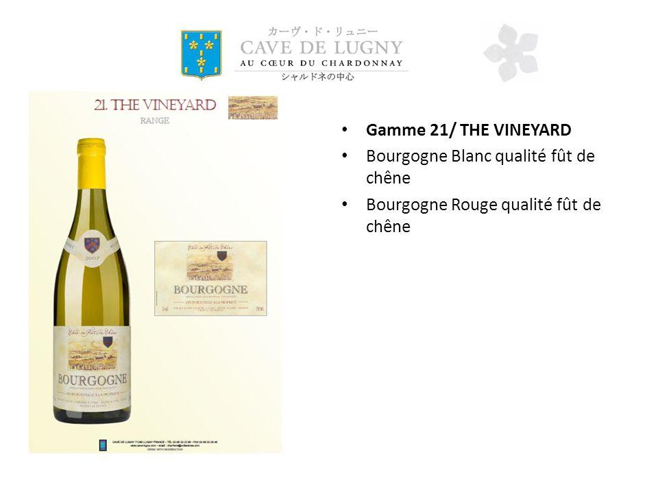 Gamme 21/ THE VINEYARD Bourgogne Blanc qualité fût de chêne Bourgogne Rouge qualité fût de chêne