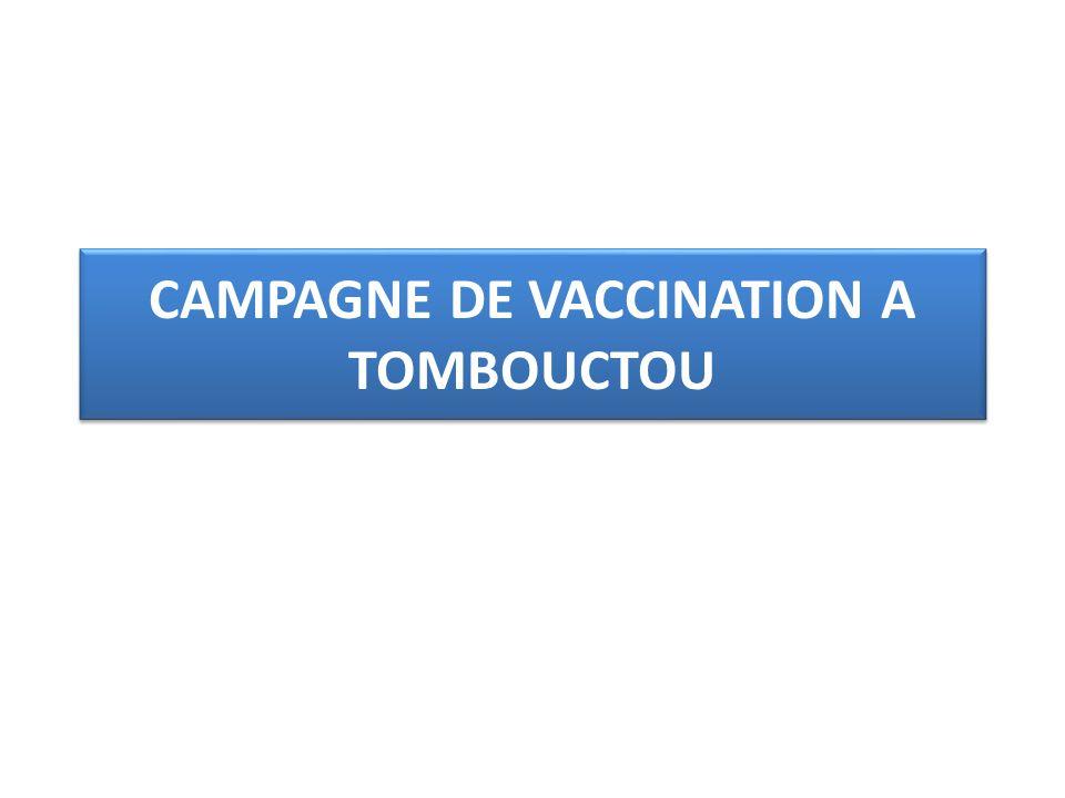 CAMPAGNE DE VACCINATION A TOMBOUCTOU