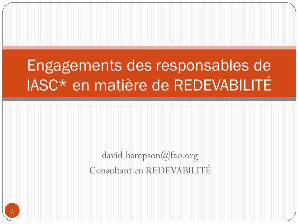Contexte 1 Avril 2011 Les responsables de IASC* reconnaissent limportance fondamentale de la Redevabilité en direction des Populations Affectées.