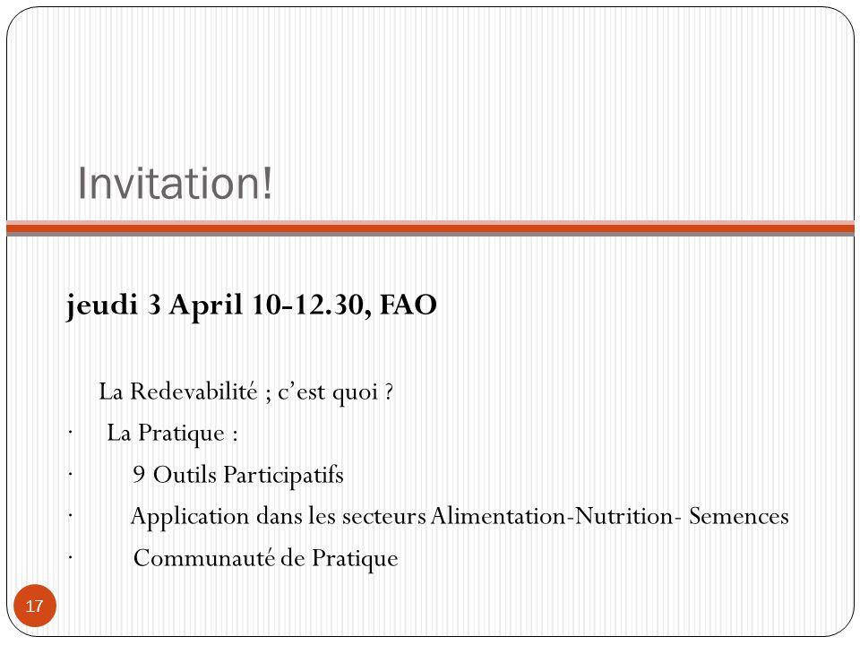 Invitation! jeudi 3 April 10-12.30, FAO La Redevabilité ; cest quoi ? · La Pratique : · 9 Outils Participatifs · Application dans les secteurs Aliment