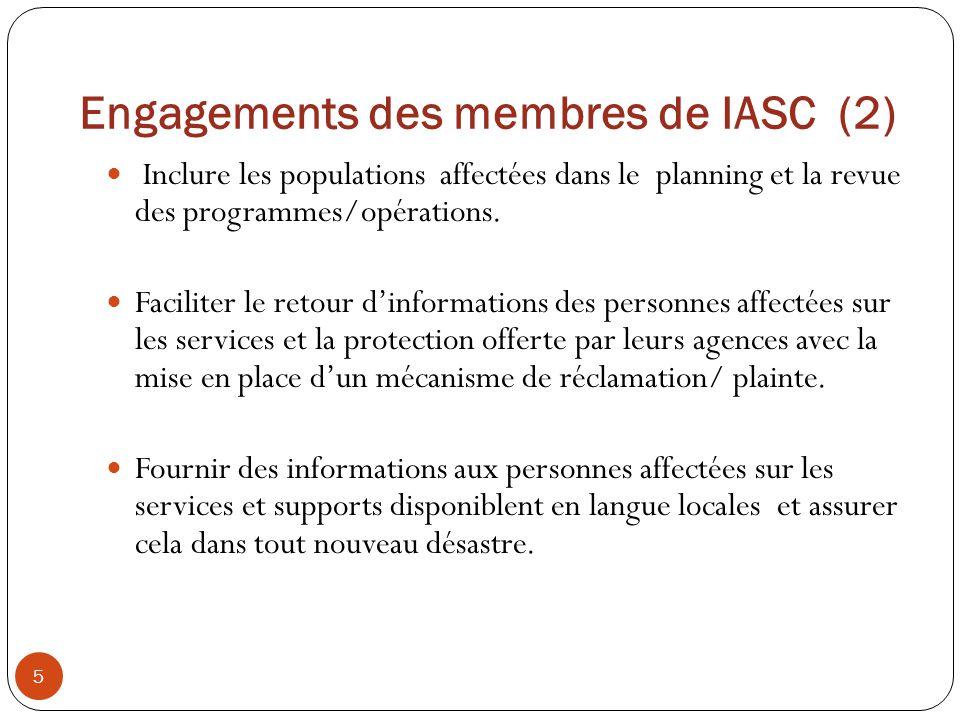 Engagements des membres de IASC (2) Inclure les populations affectées dans le planning et la revue des programmes/opérations. Faciliter le retour dinf
