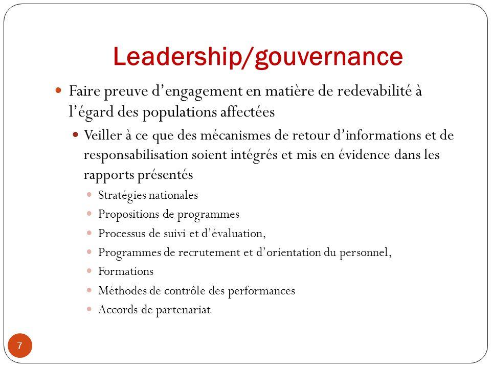Leadership/gouvernance Faire preuve dengagement en matière de redevabilité à légard des populations affectées Veiller à ce que des mécanismes de retou