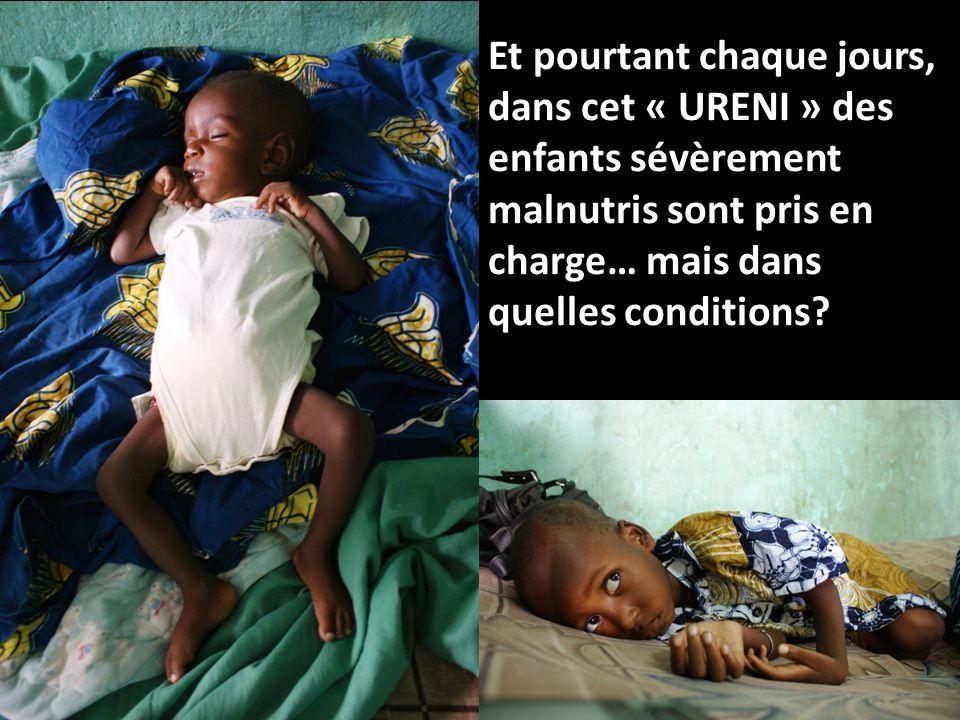 Et pourtant chaque jours, dans cet « URENI » des enfants sévèrement malnutris sont pris en charge… mais dans quelles conditions?