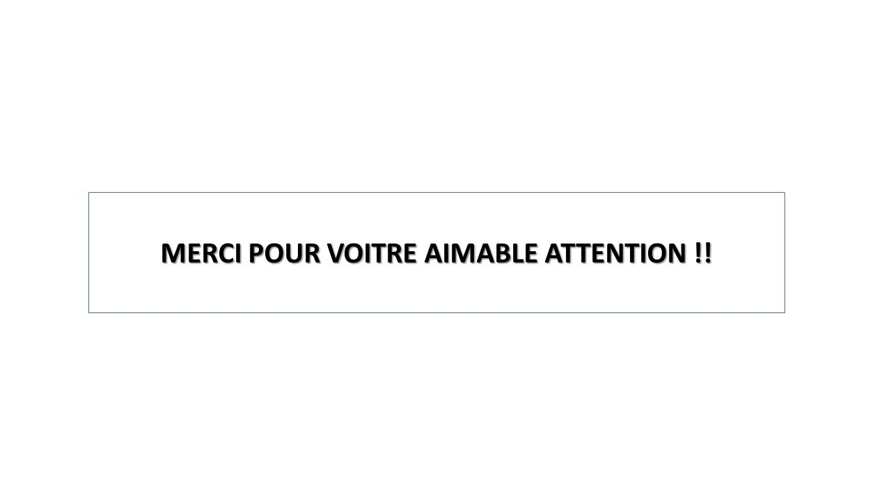 MERCI POUR VOITRE AIMABLE ATTENTION !!