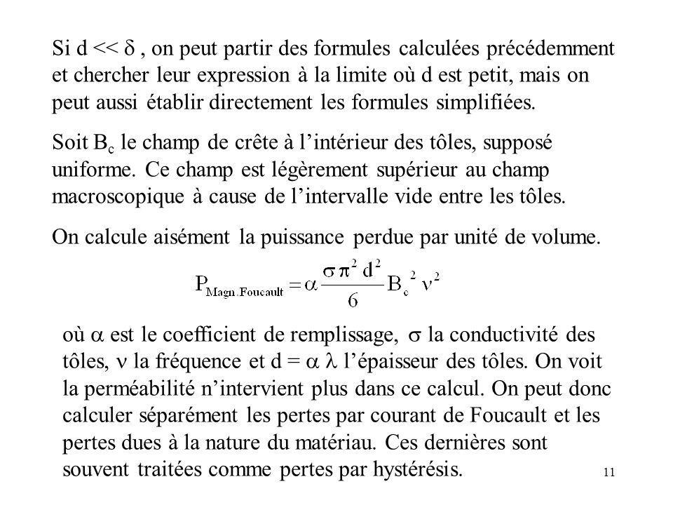 11 Si d <<, on peut partir des formules calculées précédemment et chercher leur expression à la limite où d est petit, mais on peut aussi établir directement les formules simplifiées.