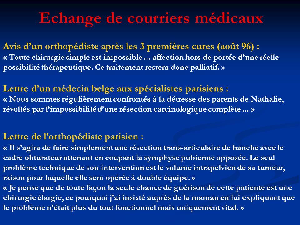 Avis dun orthopédiste après les 3 premières cures (août 96) : « Toute chirurgie simple est impossible...