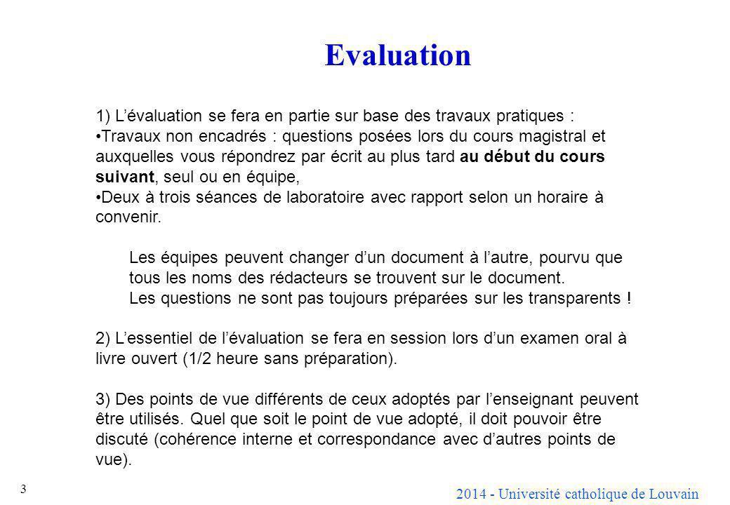 2014 - Université catholique de Louvain Evaluation 3 1) Lévaluation se fera en partie sur base des travaux pratiques : Travaux non encadrés : question
